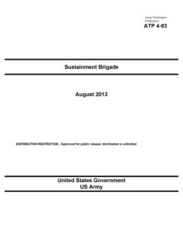 Army Techniques Publication ATP 4-93 Sustainment Brigade August 2013