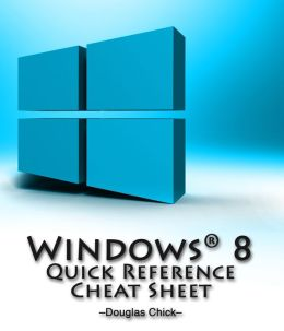 The Network Administrator's Windows 8 Quick Reference Sheet