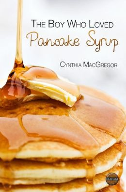 The Boy Who Liked Pancake Syrup