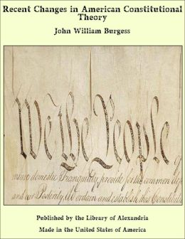 Recent Changes in American Constitutional Theory