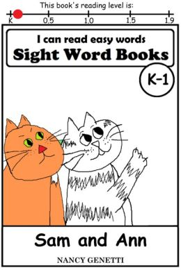 I CAN READ EASY WORDS: SIGHT WORD BOOKS: Sam and Ann (Level K-1): Early Reader: Beginning Reader