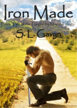 Iron Made, a Paranormal Romance/Urban Fantasy (Book Two of the Forged by Magic Trilogy)