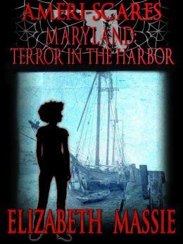 Ameri-scares Maryland: Terror in the Harbor