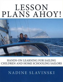 Lesson Plans Ahoy: Hands-on Learning for Sailing Children and Home Schooling Sailors