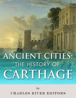 Ancient Cities: The History of Carthage