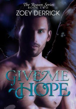 Give Me Hope - Reason Series # 2