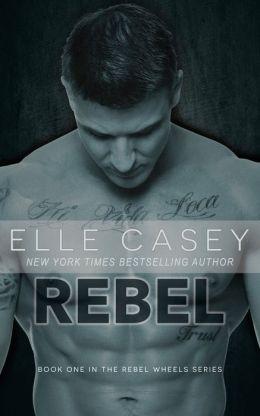 REBEL, a New Adult Romance Novel