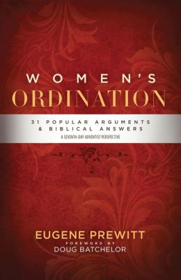 Women's Ordination: 31 Popular Arguments & Biblical Answers