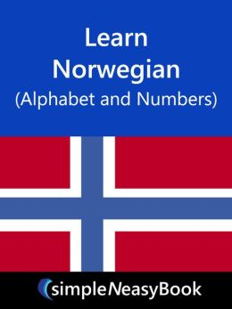 Learn Norwegian (Alphabet and numbers)- simpleNeasyBook