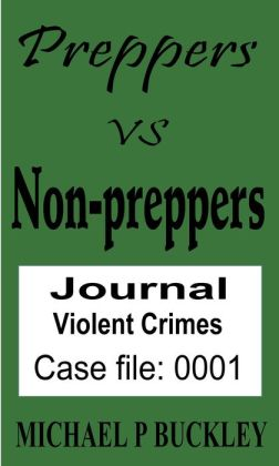 Prepper vs Non-Prepper journal 1 (Preppers vs Non-Preppers journal, #1)