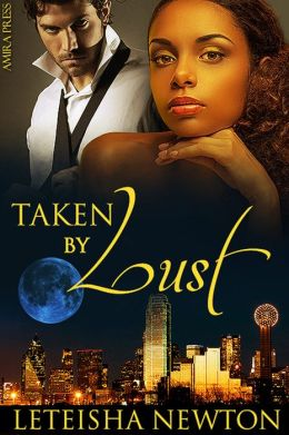 Taken By Lust [Interracial Erotic Romance]