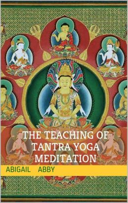 The Teaching of Tantra Yoga Meditation