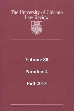 University of Chicago Law Review: Volume 80, Number 4 - Fall 2013