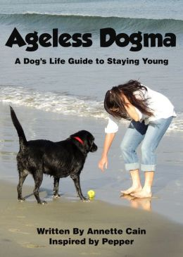 Ageless Dogma A Dog's Life Gui Annette Cain