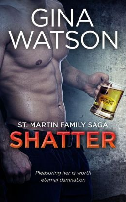 Shatter (St. Martin Family Saga: Whiskey Cove) Book 3