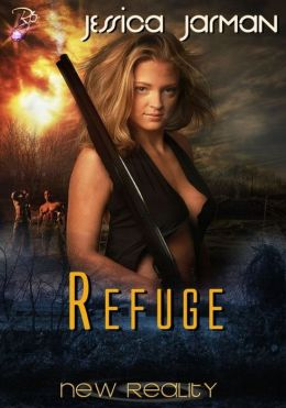Refuge (New Reality Series, Book Eight) by Jessica Jarman