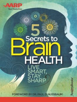 AARP's 5 Secrets to Brain Health: Live Smart, Stay Sharp