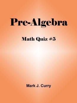 Math Quiz #5: Pre-Algebra
