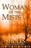 Book Cover Image. Title: Woman of the Mists, Author: Lynn Sholes