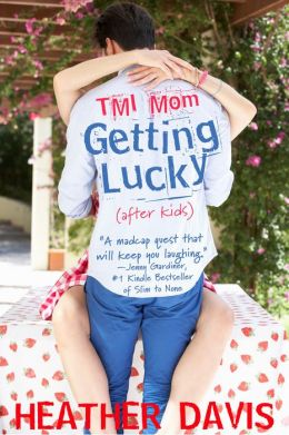 TMI Mom: Getting Lucky (after kids)