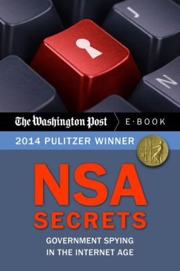 NSA Secrets: Government Spying in the Internet Age