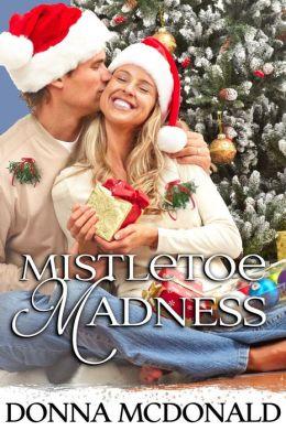 Mistletoe Madness (A Christmas Novella)