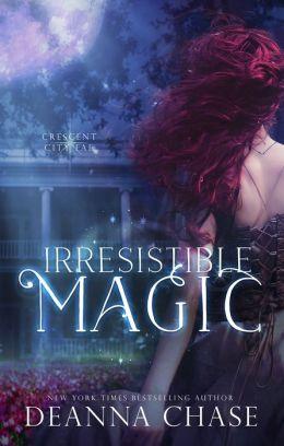 Irresistible Magic (Crescent City Fae: Book 2)
