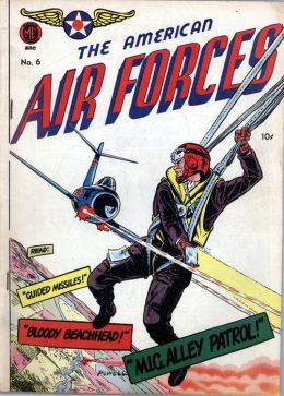 The American Air Forces Number 6 War Comic Book