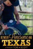Book Cover Image. Title: Between Lonesome and Texas, Author: Tori Scott
