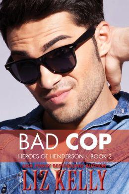 Bad Cop (Heroes of Henderson ~ Book 2)