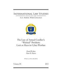 "The Law of Armed Conflict's ""Wicked"" Problem: Levée en Masse in Cyber Warfare"