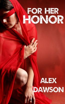 For Her Honor (Steamy Virgin Sacrifice Erotica)