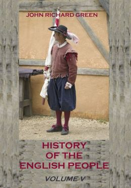 History of the English People : Volume V (Illustrated)