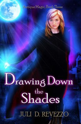 Drawing Down the Shades (Antique Magic, book 2)