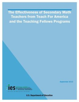 The Effectiveness of Secondary Math Teachers from Teach For America and the Teaching Fellows Programs