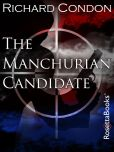 Book Cover Image. Title: The Manchurian Candidate, Author: Richard Condon