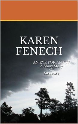 AN EYE FOR AN EYE: A SHORT STORY OF SUSPENSE