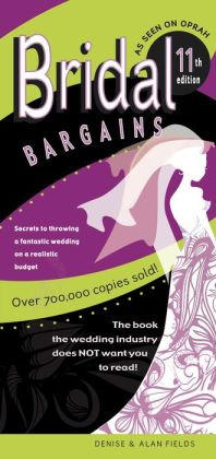 Bridal Bargains: 11th Edition--America's #1 best-selling wedding book! Nook Edition