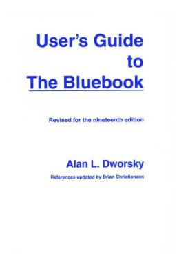 User's Guide to the Bluebook Revised for the Nineteenth Edition