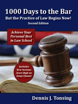 1000 Days to the Bar: But the Practice of Law Begins Now!, 2nd Edition