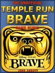Book Cover Image. Title: Temple Run Brave Game Guide, Author: Josh Abbott