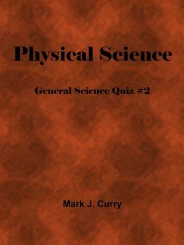 Physical Science: General Science Quiz #2