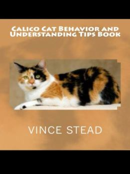 Calico Cat Behavior and Understanding Tips Book