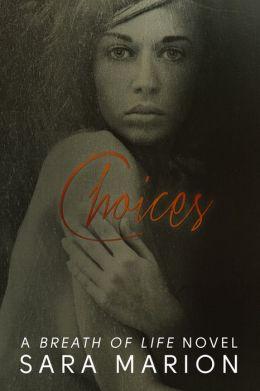 Choices (Breath of Life #2)