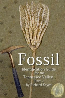 Fossil Identification Guide for the Tennessee Valley Part 2