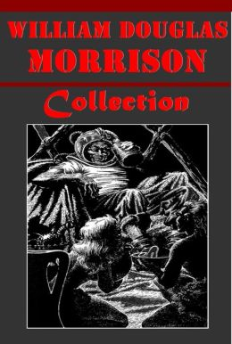 William Douglas Morrison Complete Collection - The Model of a Judge Bedside Manner Divinity A Feast of Demons Crime and Its Causes