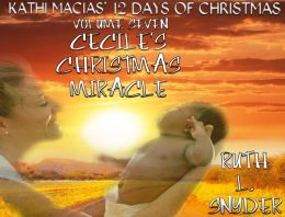 Kathi Macias' 12 Days of Christmas - Volume 7 - Cecile's Christmas Miracle