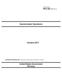 Field Manual FM 4-40 (FM 10-1) Quartermaster Operations October 2013