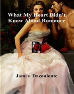 What My Heart Didn't Know About Romance