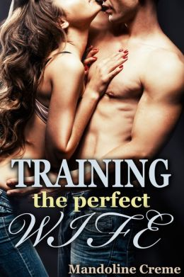 Training the Perfect Wife (Erotic BDSM Romance)